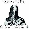 Koncerty: Trentemoller , Poznań