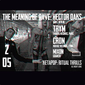 Imprezy: The Meaning Of Rave: Hector Oaks / Trym / CRDN
