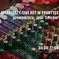 Clubbing: Warsztaty: Liveact w praktyce, Poznań