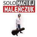 Koncerty: Maciej Maleńczuk SOLO, Sopot