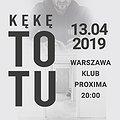 Concerts: KęKę ToTu Tour - Warszawa, Warszawa