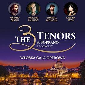 Koncerty: THE 3 TENORS & SOPRANO – WŁOSKA GALA OPEROWA - Warszawa