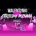 Walentynki X Otrzęsiny Poznania | TRILL PEM