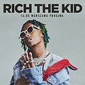 Rich the Kid @Warszawa, Proxima*
