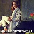 Koncerty: Anna Dereszowska - Instrukcja obsługi kobiety, Sopot