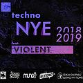 Sylwester 2018/2019: Techno Sylwester feat. Violent # Prepar / Secret Sound Society, Lublin