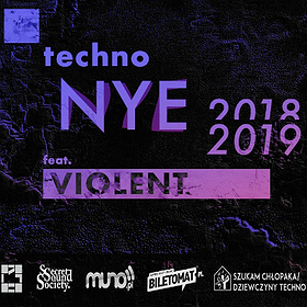 New Year's Eve 2017/2018: Techno Sylwester feat. Violent # Prepar / Secret Sound Society