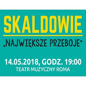 Koncerty: SKALDOWIE NAJWIĘKSZE PRZEBOJE - Warszawa