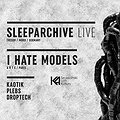 Imprezy: Sleeparchive LIVE + I Hate Models, Szczecin