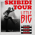 "Concerts: LITTLE BIG ""Skibidi Tour"" - Gdańsk, Gdańsk"