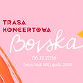 Koncerty: Bovska w eNeRDe - Kaktus Tour, Toruń