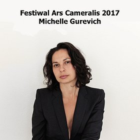 Concerts: Festiwal Ars Cameralis 2017 - Michelle Gurevich