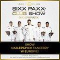 Sixx Paxx - Show Najlepszych Tancerzy w Europie!