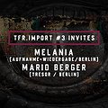 TFR.import#3 pres. MELANIA|MARIO BERGER (Ismus / Tresor)