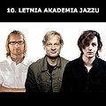 Koncerty: 10. Letnia Akademia Jazzu: Kamil Piotrowicz Sekstet / Trio Możdżer, Rantala, Wollny, Łódź