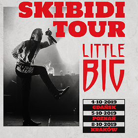 "Concerts: LITTLE BIG ""Skibidi Tour"" - Kraków"