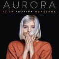 Koncerty: Aurora, Warszawa