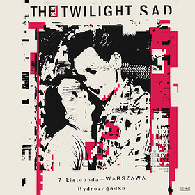 Koncerty: The Twilight Sad