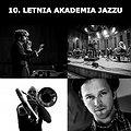 Koncerty: 10. LETNIA AKADEMIA JAZZU: NIKOLA KOŁODZIEJCZYK / AUKSO / SAMUEL BLAZER / TOMASZ DĄBROWSKI, Łódź