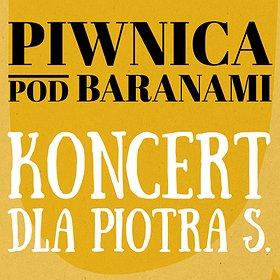 Concerts: Piwnica Pod Baranami - Koncert dla Piotra S. - Warszawa