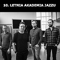Concerts: 10. LETNIA AKADEMIA JAZZU: KUBA WIĘCEK TRIO / MACIEJ OBARA QUARTET IMPRESSIONS ON GÓRECKI, Łódź