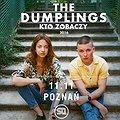Koncerty: The Dumplings - Kto Zobaczy (Koncert + Afterparty), Poznań