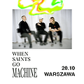 When Saints Go Machine - Warszawa