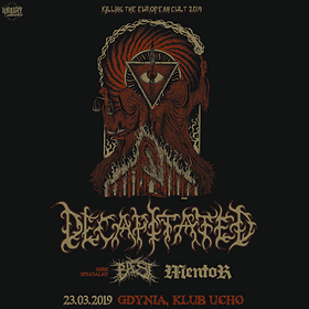 "Concerts: DECAPITATED ""Killing The European Cult 2019"" + BAEST + MENTOR"