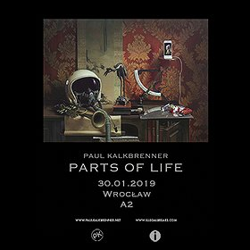 Bilety na Paul Kalkbrenner - Parts of Life - Wrocław