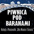 Koncerty: Piwnica pod Baranami Kolędy i pastorałki Dla Miasta i Świata, Kraków