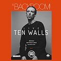 The Backroom pres Ten Walls live