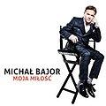 Koncerty: Michał Bajor - Moja Miłość, Poznań