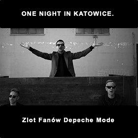 Imprezy: One Night in Katowice / Zlot Fanów Depeche Mode