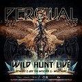 Koncerty: WILD HUNT LIVE - Percival! Warszawa, Warszawa