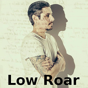Pop / Rock:  LOW ROAR / 7.11 / Poznań