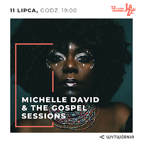 Festiwale: 12. LAJ - MICHELLE DAVID & THE GOSPEL SESSIONS
