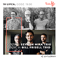 12. LAJ - SZYMON MIKA TRIO / BILL FRISELL TRIO