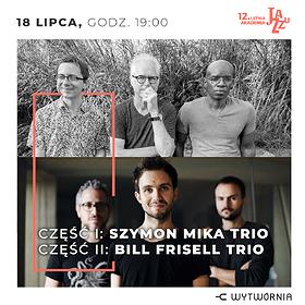 Festiwale: 12. LAJ - SZYMON MIKA TRIO / BILL FRISELL TRIO