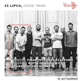 Festivals: 12. LAJ - FINAŁ INTL JAZZ PLATFORM / PIOTR DAMASIEWICZ POWER OF THE HORNSKUP