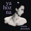 Koncerty: RENATA PRZEMYK z Zespołem gra Ya Hoznę, Poznań