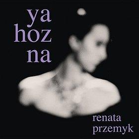 Koncerty: RENATA PRZEMYK z Zespołem gra Ya Hoznę