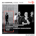 Festiwale: 12. LAJ - RACZKOWSKI & KOSTKA DUO / MARCIN WASILEWSKI TRIO, Łódź