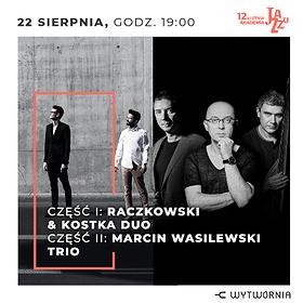 Festiwale: 12. LAJ - RACZKOWSKI & KOSTKA DUO / MARCIN WASILEWSKI TRIO
