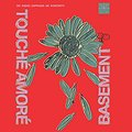 Basement / Touche Amore
