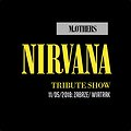 Nirvana Tribute Show by M.OTHERS