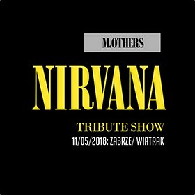 Koncerty: Nirvana Tribute Show by M.OTHERS