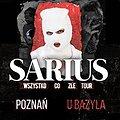 Concerts: SARIUS - Wszystko co złe Tour, Poznań