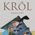 Concerts: KONCERT KRÓLA, Poznań
